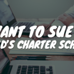 i want to sue my childs charter school